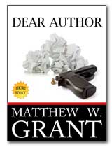 DEAR AUTHOR by MATTHEW W. GRANT