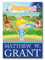 Joyce of Westerfloyce by Matthew W. Grant