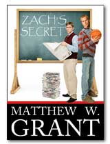 ZACH'S SECRET by MATTHEW W. GRANT